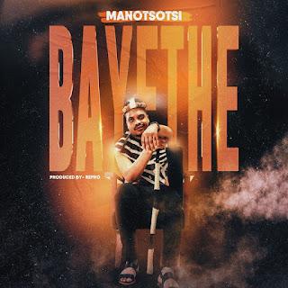 Baixar Nova Musica Mano Tsotsi - Bayethe [Exclusivo 2021] (Download MP3)