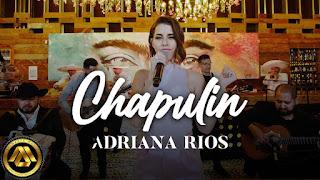 LETRA Chapulin Adriana Rios