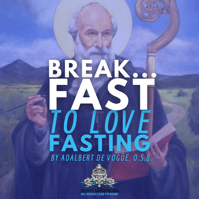 """Why is Breakfast Called """"Breakfast""""? To Love Fasting: An Observance that is Possible and Necessary Today by Adalbert de Vogüé, O.S.B."""