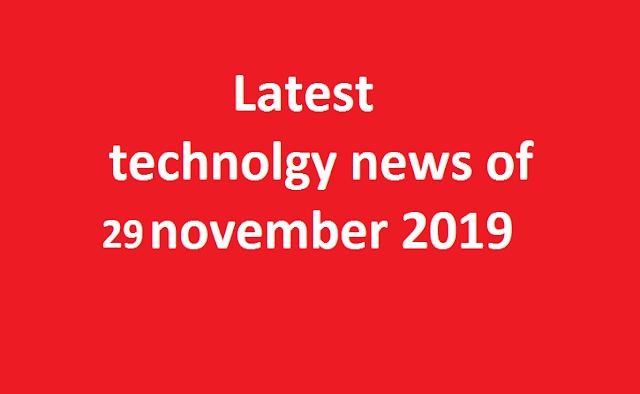 Technology news 29 November 2019