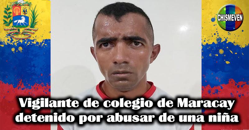 Vigilante de colegio de Maracay detenido por abusar de una niña