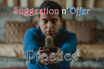 Soal Latihan Melengkapi Dialog Materi Suggestion and Offer