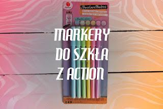 Markery do szkła z Action