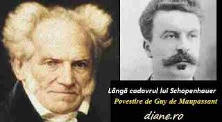 Lângă cadavrul lui Schopenhauer - Povestire de Maupassant