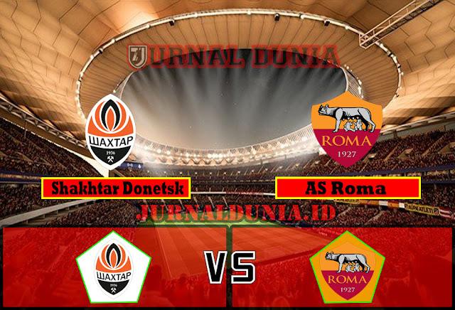 Prediksi Shakhtar Donetsk Vs AS Roma ,Jumat 19 Maret 2021 Pukul 00.55 WIB