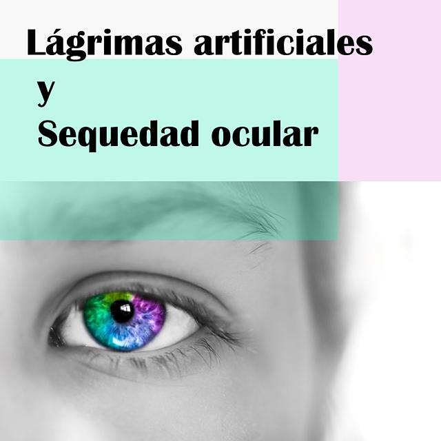 lágrimas artificiales sequedad ocular recomendaciones ojo seco apuntes de rebotica