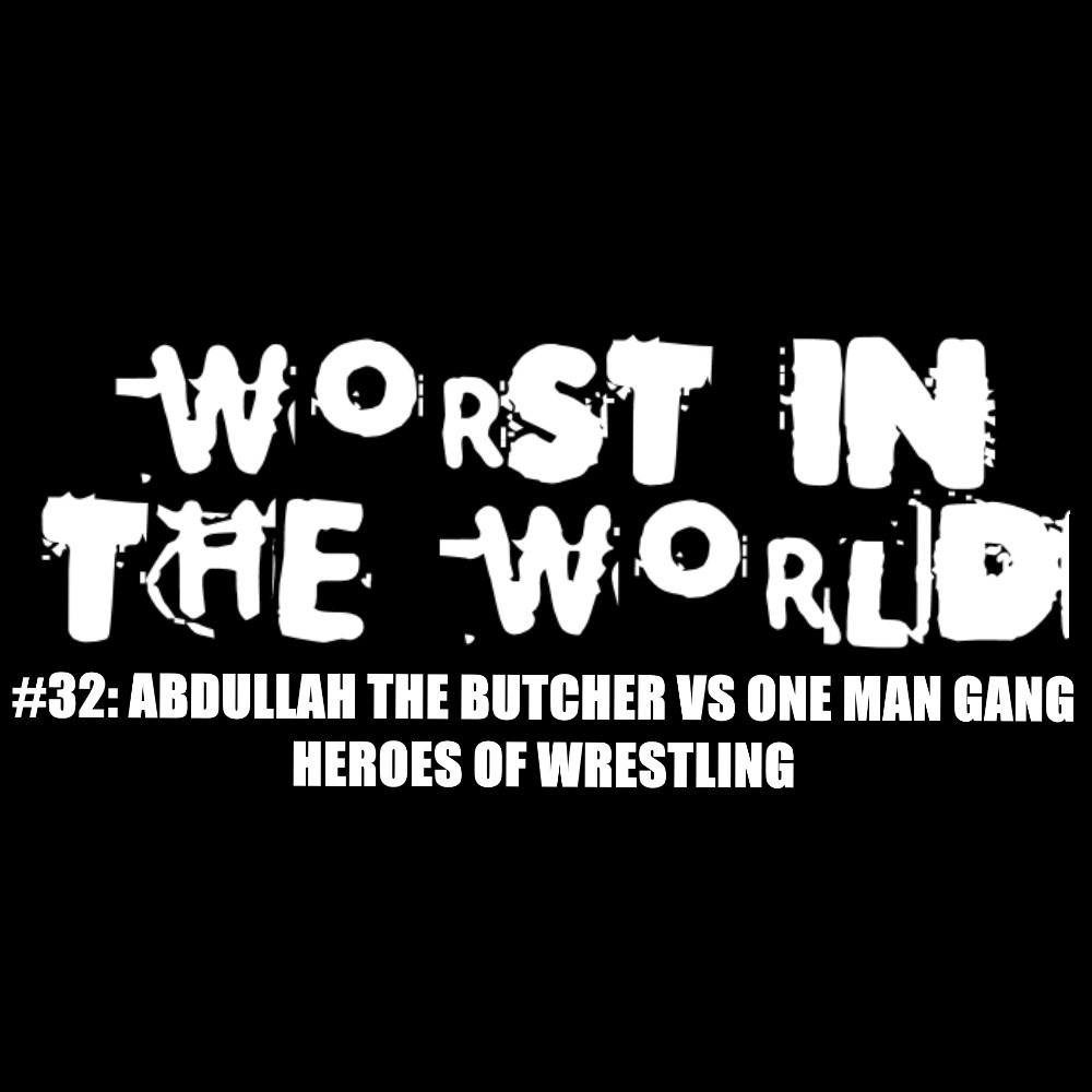 Worst in the World: Abdullah the Butcher vs One Man Gang