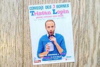 Spectacle : Tristan Lopin pense comme une nana - Comédie des 3 Bornes et au Théâtre du Marais à partir du 20 janvier 2017