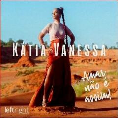 Katia Vanessa - Amar Não é Assim (2021) [Download]