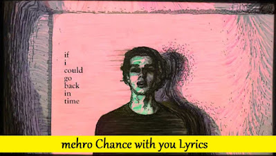 Mehro Chance with you Lyrics