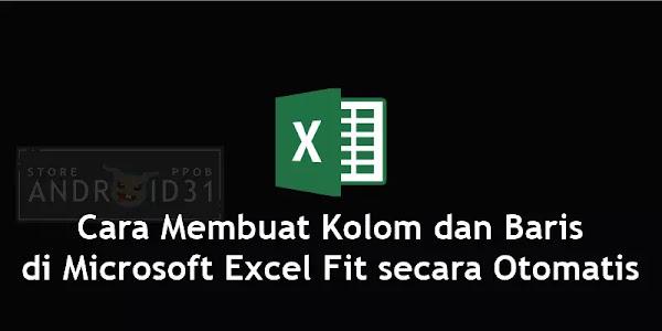 Cara Membuat Kolom dan Baris di Microsoft Excel Fit secara Otomatis