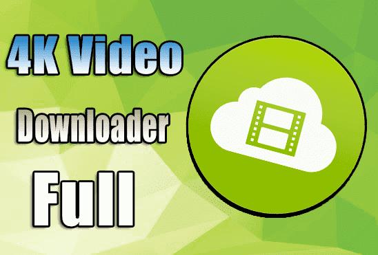 تحميل وتفعيل برنامج 4K Video Downloader عملاق تحميل الفيديوهات من جميع المواقع اخر اصدار