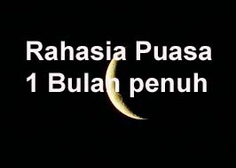 Rahasia Puasa 1 bulan penuh di Bulan Ramadhan