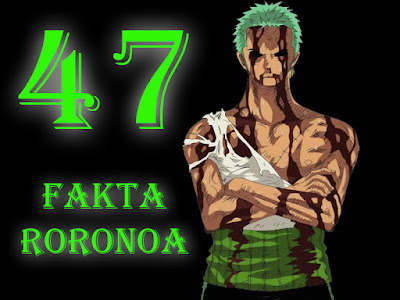 47 Fakta Tentang Roronoa Zoro yang belum kalian ketahui