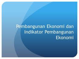 11 Indikator Pembangunan Ekonomi Suatu Negara