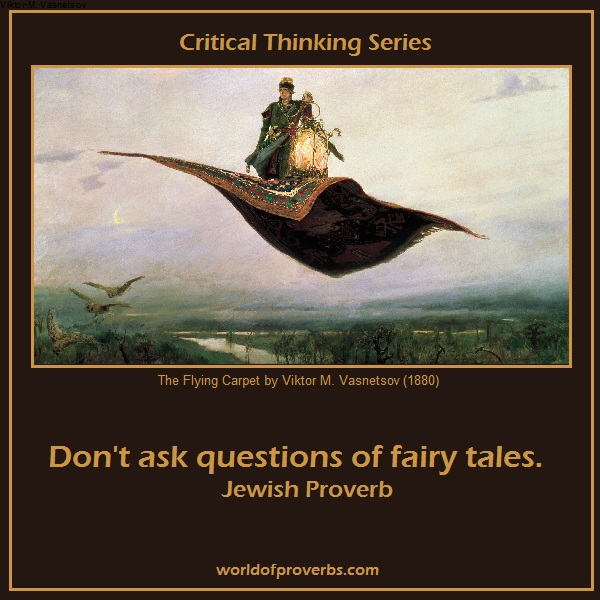 World Of Proverbs Don T Ask Questions Of Fairy Tales