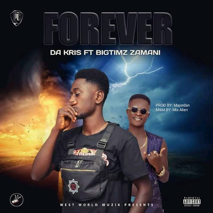 DOWNLOAD MUSIC: Da Kris Feat. Bigtimz Zamani - Forever