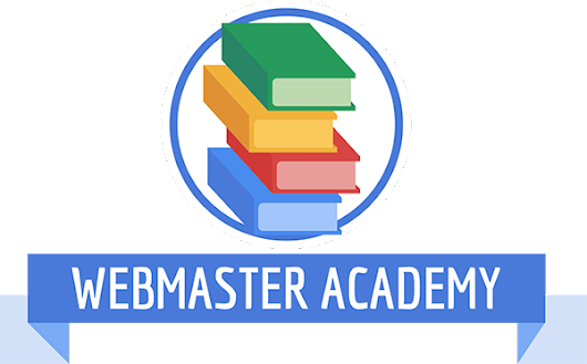 Official Google Webmaster Central Blog: Introducing the new Webmaster Academy