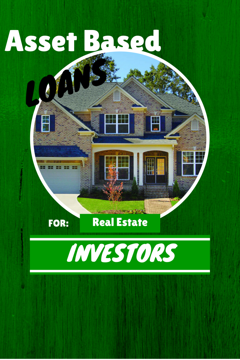 Asset Based Loans for Real Estate Investors