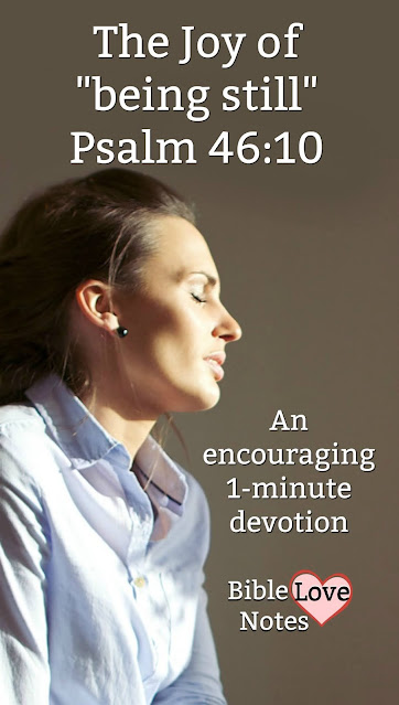 Psalm 46 offers some wonderful insights. This 1-minute devotion will bless you.
