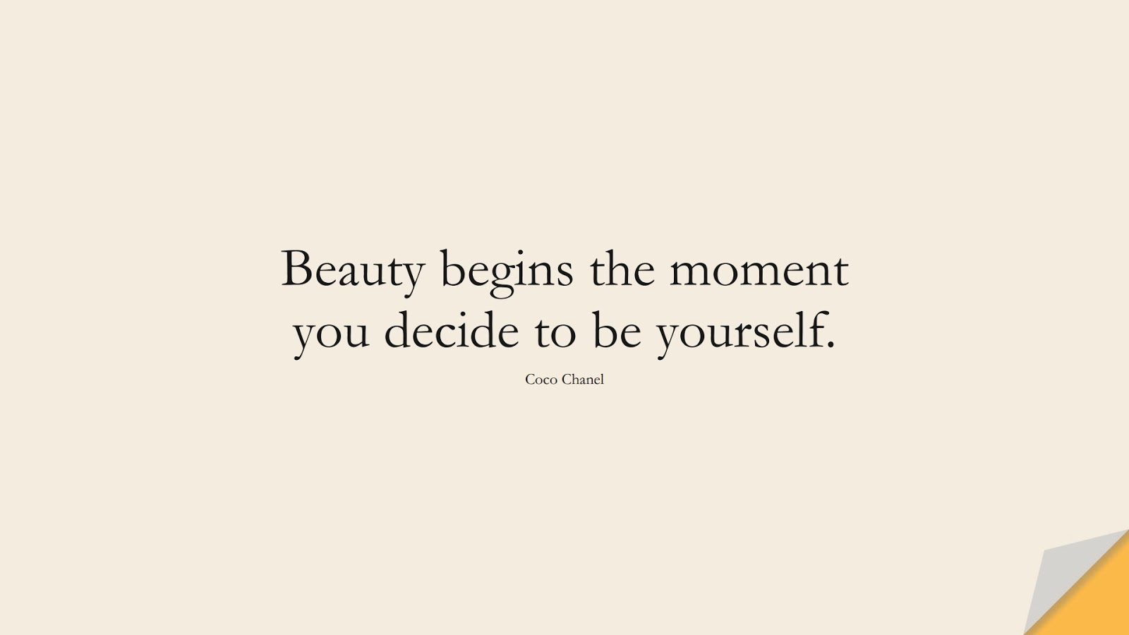 Beauty begins the moment you decide to be yourself. (Coco Chanel);  #ShortQuotes