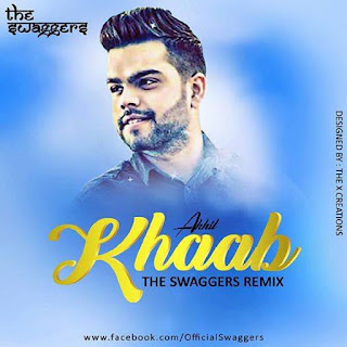 Download-Khaab-Akhil-The-Swaggers-Remix