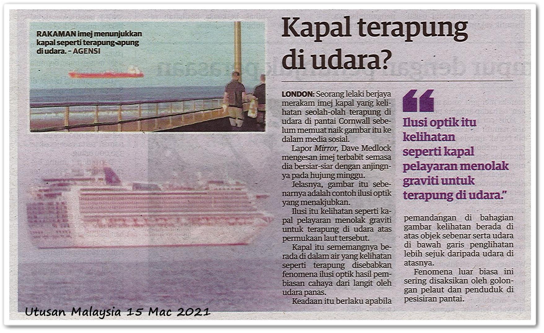 Kapal terapung di udara? - Keratan akhbar Utusan Malaysia 15 Mac 2021