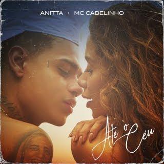 Anitta - Até O Céu (feat MC Cebolinha) [Baixar Download] 2019