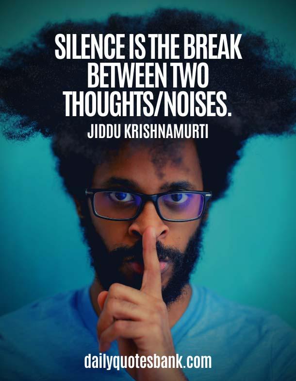 Jiddu Krishnamurti Quotes On Silence