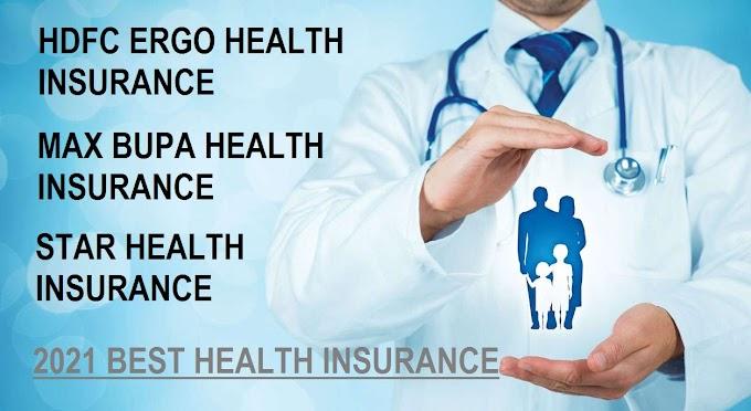 [2021] Best Health Insurance - Hdfc Ergo, Max Bupa, Star