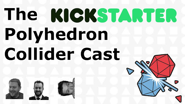 The Polyhedron Collider Cast episode 33 - Kickstarter