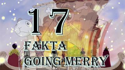 17 Fakta Tentang Going Merry, Kapal Pertama Straw Hat Pirates