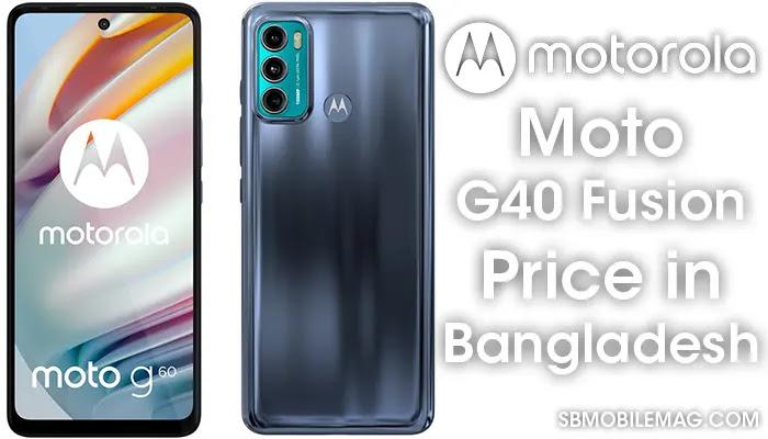 Motorola Moto G40 Fusion, Motorola Moto G40 Fusion Price, Motorola Moto G40 Fusion Price in Bangladesh