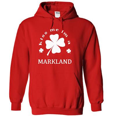 KISS ME I'M A MARKLAND, KISS ME I'M A MARKLAND T SHIRT, KISS ME I'M A MARKLAND HOODIE