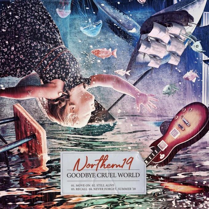 "Northern19 stream new EP ""Goodbye Cruel World"""