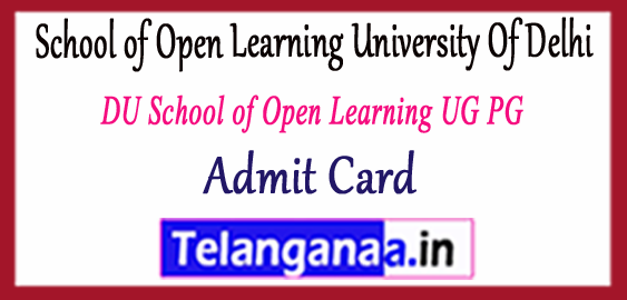 SOL DU School of Open Learning University Of Delhi UG PG Admit Card 2017 BA B.Com MA M.Com