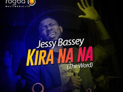 [Gospel Mp3] Jessy Bassey – Kirana Na Na (The Word) || @jessybassey