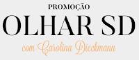 Promoção Olhar SD com Carolina Dieckmann