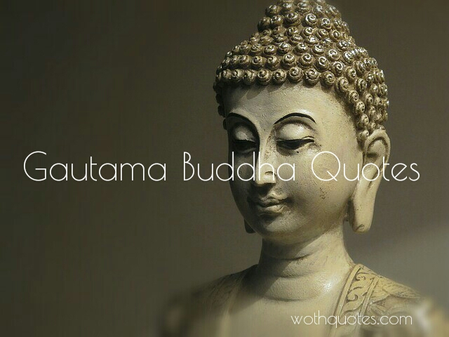 Gautama Buddha Quotes and Wise Sayings - WothQuotes ...