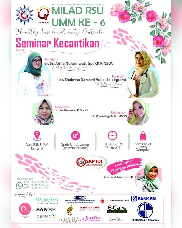 "Free SKP IDI : Rangkaian Kegiatan Milad Ke-6 @ummhospital 2019 ""Healthy Inside, Beauty Outside"" 10 Agustus 2019 Malang, Jawa Timur"