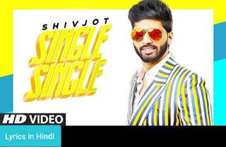 सिंगल सिंगल Single Single Lyrics in Hindi | Shivjot