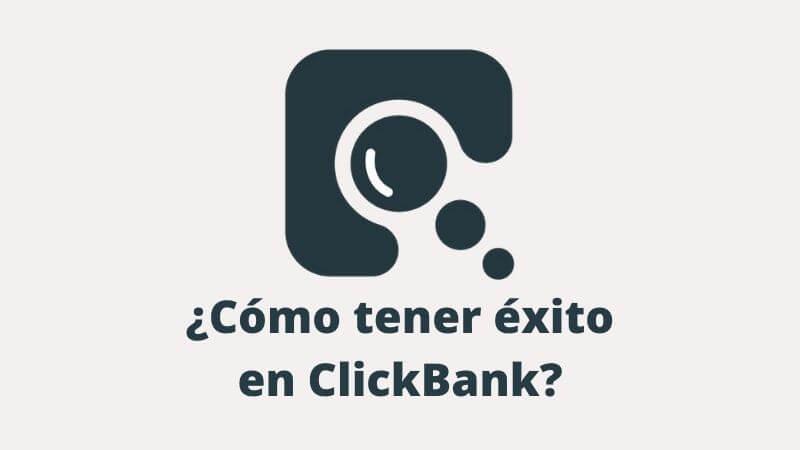 como-tener-exito-en-clickbank