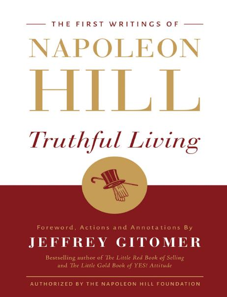 The First Writings of Napoleon Hill : Truthful Living