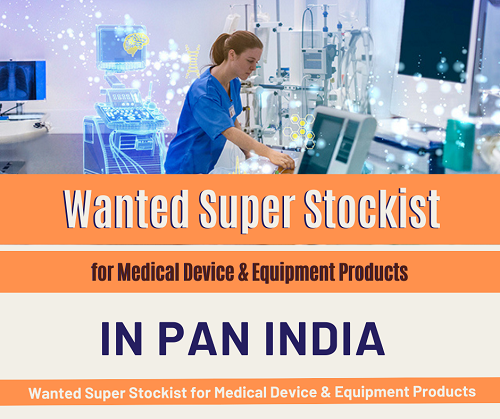 Wanted Super Stockist for Medical Device & Equipment Products in Pan India