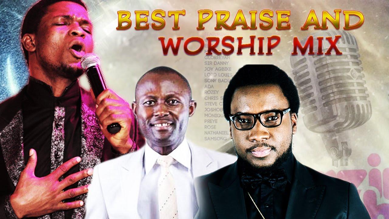 Download Praise And Worship Mix - Nigerian Gospel Music