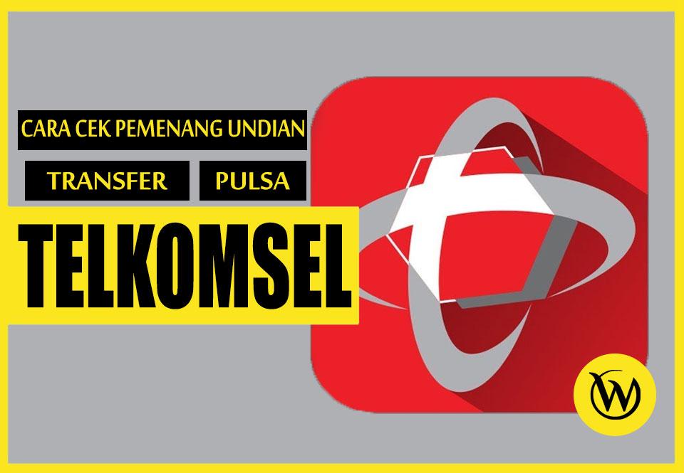 Cara Cek Pemenang Undian Transfer Pulsa Telkomsel