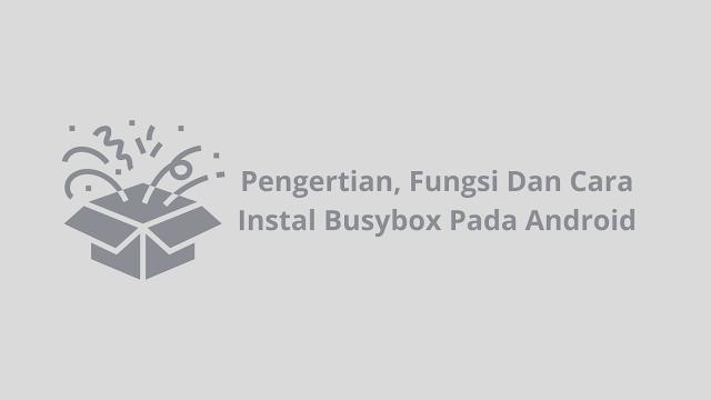 Cara Instal Busybox