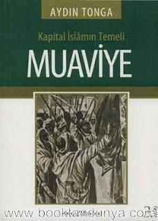 Aydın Tonga - Kapital İslamın Temeli Muaviye