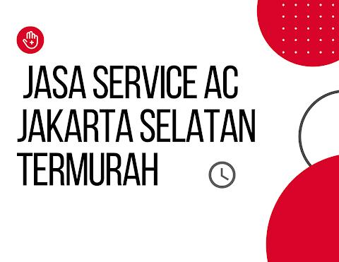 Jasa Service AC Jakarta Selatan Termurah Berkualitas