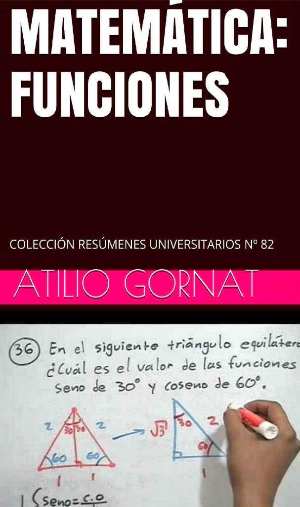 Matemáticas: Funciones – Atilio Gornat